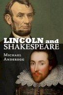 Anderegg, Michael - Lincoln and Shakespeare - 9780700621293 - V9780700621293