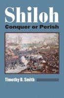 Smith, Dr Timothy B. - Shiloh - 9780700623471 - V9780700623471