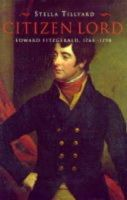 Tillyard, Stella - Citizen Lord: Edward Fitzgerald, 1763-98 - 9780701165383 - KEX0293135
