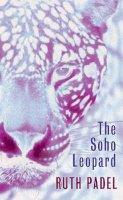 Padel, Ruth - The Soho Leopard - 9780701176211 - KEX0307314