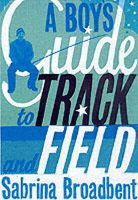 Sabrina Broadbent - A Boy's Guide to Track and Field - 9780701176860 - KLN0013689