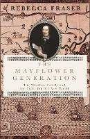 Fraser, Rebecca - The Mayflower Generation: The Winslow Family and the Fight for the New World - 9780701177621 - V9780701177621