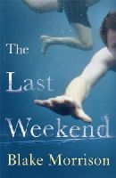 Morrison, Blake - The Last Weekend - 9780701184841 - KRF0009653