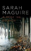 Maguire, Sarah - Almost the Equinox: Selected Poems - 9780701188559 - V9780701188559