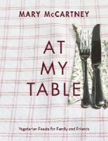 McCartney, Mary - At My Table: Vegetarian Feasts for Family and Friends - 9780701189372 - V9780701189372