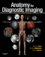Ryan, Stephanie; McNicholas, Michelle; Eustace, Stephen John - Anatomy for Diagnostic Imaging - 9780702029714 - V9780702029714