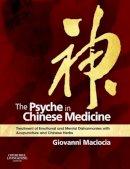 Maciocia, Giovanni - The Psyche in Chinese Medicine - 9780702029882 - V9780702029882