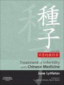 Lyttleton BSc (Hons) (NZ) MPhil (UK) Dip TCM (Aus) Cert Acup (China) Cert Herbal Med (China), Jane - Treatment of Infertility with Chinese Medicine, 2e - 9780702031762 - V9780702031762