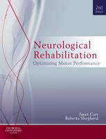 Carr MA  EdD (Columbia)  FACP, Janet H., Shepherd MA  EdD (Columbia)  FACP, Roberta B. - Neurological Rehabilitation: Optimizing motor performance, 2e - 9780702040511 - V9780702040511
