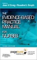 Jean V. Craig, Rosalind L. Smyth - The Evidence-Based Practice Manual for Nurses - 9780702041938 - V9780702041938