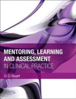 Stuart BAppSci  MEd  RN  RM  MTD, Ci Ci - Mentoring, Learning and Assessment in Clinical Practice: A Guide for Nurses, Midwives and Other Health Professionals, 3e - 9780702041952 - V9780702041952