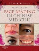 Bridges, Lillian - Face Reading in Chinese Medicine - 9780702043147 - V9780702043147