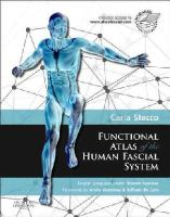 Stecco MD, Carla - Functional Atlas of the Human Fascial System, 1e - 9780702044304 - V9780702044304
