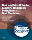 Coulthard BDS  MFGDP  MDS  FDSRCS  PhD, Paul, Horner BChD  MSc  PhD  FDSRCPS  FRCR  DDR, Keith, Sloan BDS  PhD  FRCPath  FRSRCS, Philip, Theaker BDS   - Master Dentistry: Volume 1: Oral and Maxillofacial Surgery, Radiology, Pathology and Oral Medicine, 3e - 9780702046001 - V9780702046001