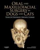 Verstraete DrMedVet  BVSc(Hons)  MMedVet  Dipl AVDC  Dipl ECVS  Dipl EVDC, Frank J M, Lommer DVM  Dipl AVDC, Milinda J - Oral and Maxillofacial Surgery in Dogs and Cats, 1e - 9780702046186 - V9780702046186