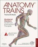 Myers, Thomas W. - Anatomy Trains - 9780702046544 - V9780702046544