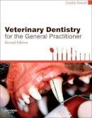 Gorrel BSc  MA  VetMB  DDS  MRCVS  HonFAVD  DEVDC, Cecilia - Veterinary Dentistry for the General Practitioner, 2e - 9780702049439 - V9780702049439