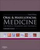 Scully, Crispian - Oral and Maxillofacial Medicine - 9780702049484 - V9780702049484