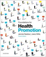 Naidoo BSc  MSc  PGDip  PGCE, Jennie, Wills BA  MA  MSc  PGCE, Jane - Foundations for Health Promotion, 4e (Public Health and Health Promotion) - 9780702054426 - V9780702054426