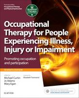 - Occupational Therapy for People Experiencing Illness, Injury or Impairment[previously entitled Occupational Therapy and Physical Dysfunction]: ... 7e (Occupational Therapy Essentials) - 9780702054464 - V9780702054464