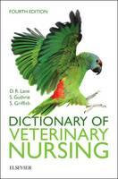 Lane MSc  BSc (Vet Sci)  FRCVS  FRAgS  BSc (Hons) AAB&T, Denis Richard, Guthrie PhD  BA  BVetMed  MRCVS  MBA (Open), Sue, Griffith MSc  DMS  VN, Sian - Dictionary of Veterinary Nursing, 4e - 9780702066351 - V9780702066351
