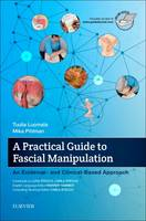 Luomala, Tuulia, Pihlman, Mika - A Practical Guide to Fascial Manipulation: an evidence- and clinical-based approach, 1e - 9780702066597 - V9780702066597