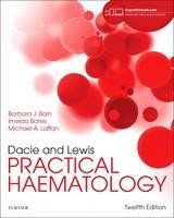 Bain FRACP  FRCPath, Barbara J., Bates MB BS  MD  MA  FRCPath, Imelda, Laffan DM  FRCP  FRCPath, Mike A - Dacie and Lewis Practical Haematology, 12e - 9780702066962 - V9780702066962