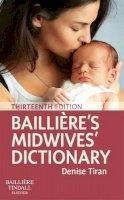 Tiran MSc RM PGCEA, Denise - Bailliere's Midwives' Dictionary, 13e - 9780702069062 - V9780702069062