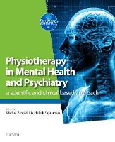 - Physiotherapy in Mental Health and Psychiatry: a scientific and clinical based approach, 1e - 9780702072680 - V9780702072680