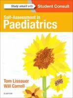 Lissauer MB  BChir  FRCPCH, Tom, Carroll MD MRCP MRCPCH Bm BCh BA MA(Oxon), Will - Self-Assessment in Paediatrics: MCQs and EMQs, 1e - 9780702072925 - V9780702072925