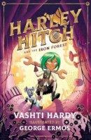 Hardy, Vashti - Harley Hitch and the Iron Forest - 9780702302558 - 9780702302558