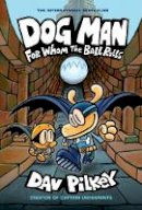 Pilkey, Dav - Dog Man: For Whom the Ball Rolls: From the Creator of Captain Underpants (Dog Man #7) - 9780702303678 - 9780702303678
