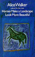 Walker, Alice - Horses Make a Landscape Look More Beautiful - 9780704339620 - KOC0009318