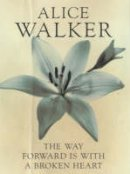 Walker, Alice - The Way Forward Is with a Broken Heart - 9780704350779 - V9780704350779