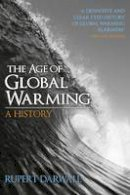 Rupert Darwall - The Age of Global Warming: A History - 9780704373396 - V9780704373396