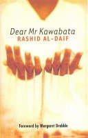 Daif, Rashid Al, Starkey, Paul - Dear Mr. Kawabata - 9780704381131 - V9780704381131