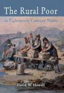 Howell, David W. - The Rural Poor in Eighteenth Century Wales - 9780708316139 - V9780708316139
