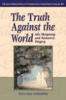 Constantine, Mary-Ann - The Truth Against the World. Iolo Morganwg and Romantic Forgery.  - 9780708320624 - V9780708320624