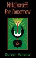 Valiente, Doreen - Witchcraft for Tomorrow - 9780709052449 - V9780709052449