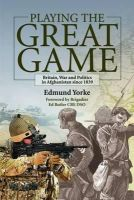 Yorke, Edmund - Playing the Great Game - 9780709091967 - V9780709091967