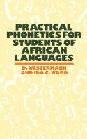 Westerman - Practical Phonetics For Students - 9780710302953 - KST0009674