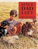 Binch, Caroline, Miskin, Ruth - Since Dad Left - 9780711213555 - V9780711213555