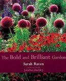 Raven, Sarah - The Bold and Brilliant Garden - 9780711217522 - V9780711217522