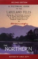 Wainwright, Alfred - The Northern Fells: Pictorial Guides to the Lakeland Fells Book 5 (Lake District & Cumbria) - 9780711226678 - KEX0295153