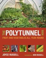 Russell, Joyce - The Polytunnel Book: Fruit and Vegetables All Year Round - 9780711231702 - V9780711231702