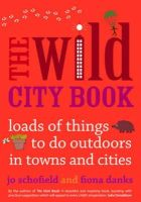 Schofield, Jo; Danks, Fiona - The Wild City Book - 9780711234888 - V9780711234888