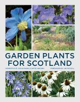 Cox, Kenneth, Curtis-Machin, Raoul - Garden Plants for Scotland - 9780711236684 - V9780711236684