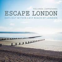 Zappaterra, Yolanda - Escape London: Days Out within Easy Reach of London - 9780711236912 - V9780711236912