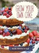 Holly Farrell, Jason Ingram - Grow Your Own Cake - 9780711237018 - KSG0014342