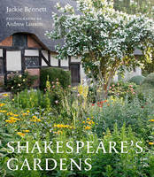 Bennett, Jackie; Shakespeare Birthplace Trust - Shakespeare's Gardens - 9780711237261 - V9780711237261